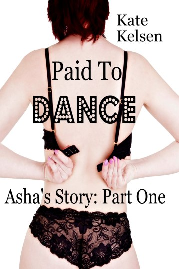 Paid To Dance Asha's Story Part One
